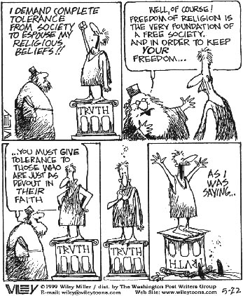 Non-Sequitur cartoon; person demanding freedom for his religion and then squashing someone who suggests tolerance for other religions